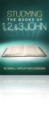 Studying The Books of 1, 2, & 3 John in Small Group Discussions