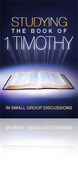 Studying the Book of 1 Timothy in Small Group Discussions