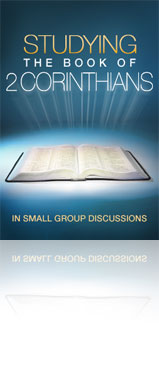 Studying the Book of 2 Corinthians in Small Group Discussions