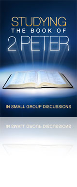 Studying the Book of 2 Peter in Small Group Discussions