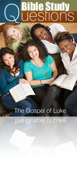 Bible Study Questions - The Gospel of Luke
