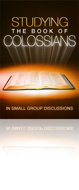 Studying the Book of Colossians in Small Group Discussions