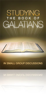 Studying the Book of Galatians in Small Group Discussions