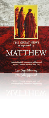 The Last Days Bible - The Great News as Reported by Matthew