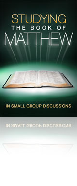 Studying the Book of Matthew in Small Group Discussions