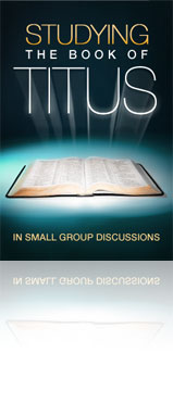 Studying the Book of Titus in Small Group Discussions